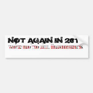 NOT AGAIN IN 2010! BUMPER STICKER