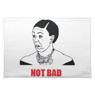 Not Bad - Michelle Obama Placemat
