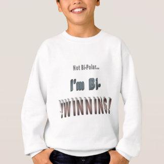 Not Bi-Polar... I'm Bi-WINNING! Sweatshirt