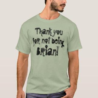 Not Brian T-Shirt