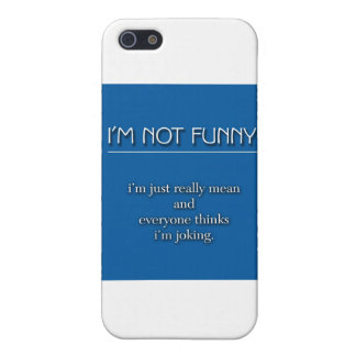 Not Funny iPhone 5 Cases