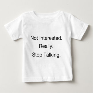 Not Interested.png Baby T-Shirt