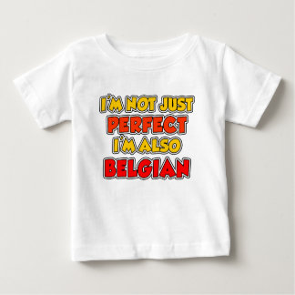 Not Just Perfect Belgian Baby T-Shirt
