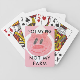 """""""NOT MY PIG NOT MY FARM"""" PIGGY PLAYING CARDS"""