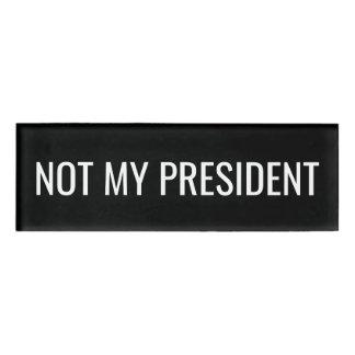 Not My President - Anti Donald Trump
