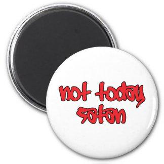 Not Today Satan 6 Cm Round Magnet