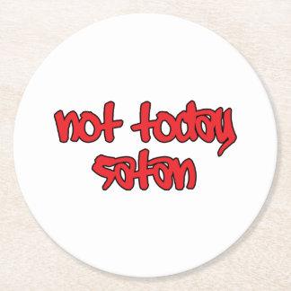 Not Today Satan Round Paper Coaster