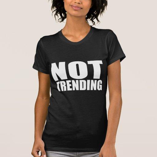 NOT TRENDING TSHIRT