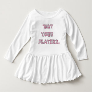 Not Your Player 2 Baby Dress