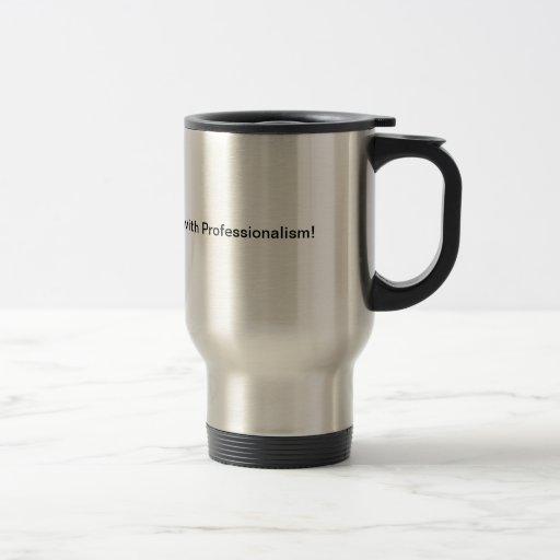 Notaries Acknowwledge YOU with Professionalism! Coffee Mug