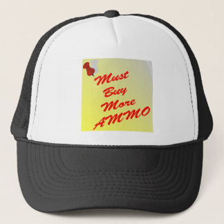 Note To Self Must Buy More Ammo Trucker Hat
