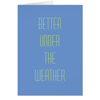 Notecard: Better Under The Weather Card