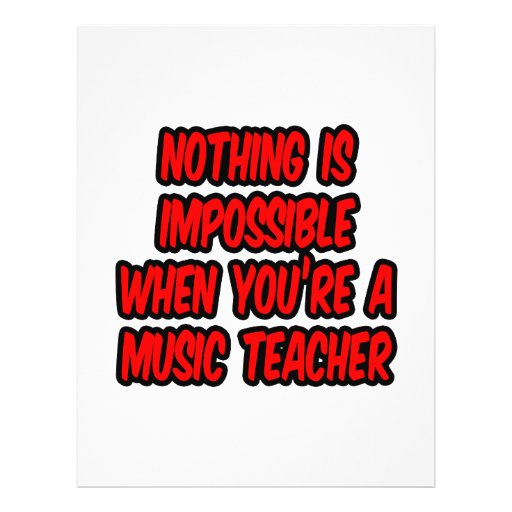 Nothing Is Impossible...Music Teacher Personalized Flyer