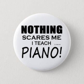 Nothing Scares Me Piano 6 Cm Round Badge