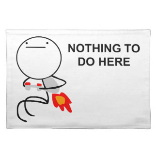 Nothing To Do Here - Placemat