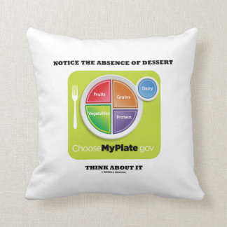 Notice The Absence Of Dessert Think About It Pillows