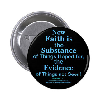 Now Faith Is Substance, Things Hoped for, Evidence 6 Cm Round Badge