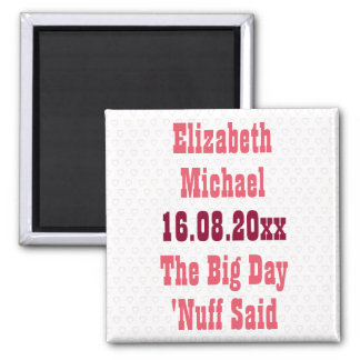 Nuff Said Funny Humor Wedding Save the Date Magnet