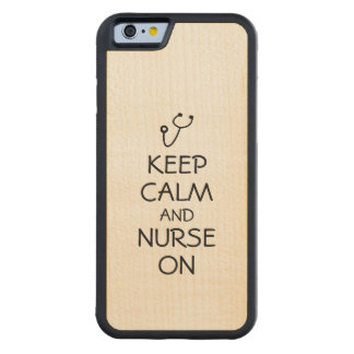 Nurse Gift Stethoscope Keep Calm and Nurse On Carved Maple iPhone 6 Bumper Case