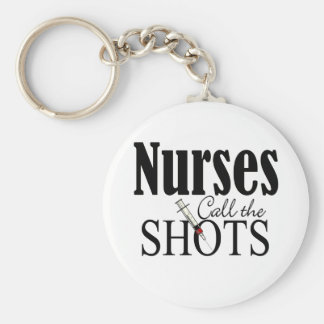 Nurses Call the Shots Keychain