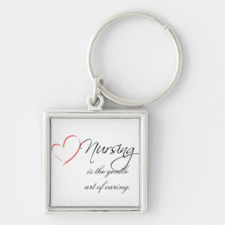 Nursing is the Gentle Art of Caring Key Ring