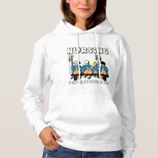 Nursing, It's Not All It's Cracked Up To Be Hoodie