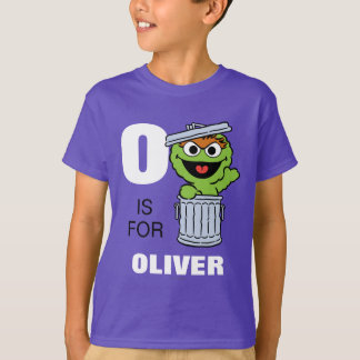 O is for Oscar the Grouch | Add Your Name T-Shirt