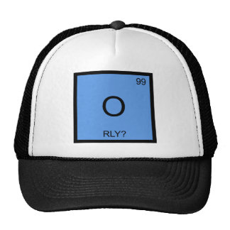 O - RLY? Chemistry Element Symbol Meme T-Shirt Cap