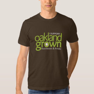 oakland-grown-i-support-no-url - Customized Tshirts