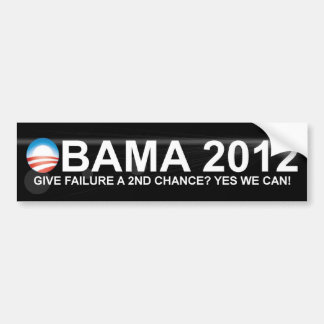Obama 2012 - Give Failure a 2nd Chance? Bumper Sticker