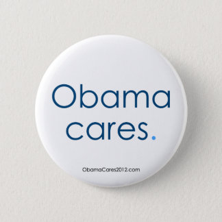 Obama cares, period. Button