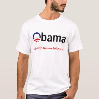Obama change hamas believes T-Shirt