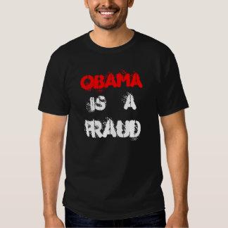 OBAMA, IS, A, FRAUD TEE SHIRT