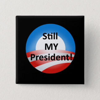 Obama Is My President Dump Trump Pin Button