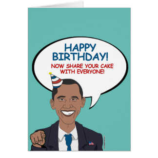 Obama: Now share your birthday cake with everyone Card