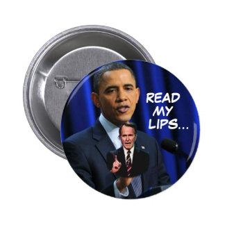 Obama: Read My LIps... 6 Cm Round Badge