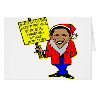 Obama Scrooge No Christmas More Taxes Card