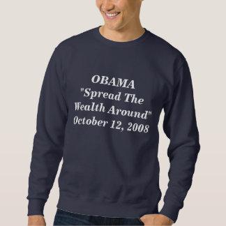 "OBAMA""Spread The Wealth Around""October 12, 2008 Sweatshirt"