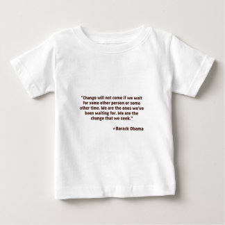 OBAMA-WE-ARE-THE-CHANGE BABY T-Shirt