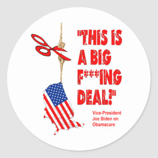 Obamacare Big Deal Hanging By A Thread Round Sticker
