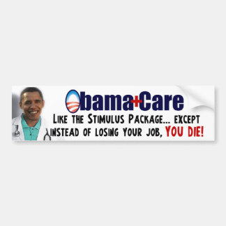 ObamaCare: Like the Stimulus Bumper Stickers