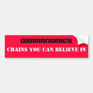OBAMANOMICS, CHAINS YOU CAN BELIEVE IN BUMPER STICKER