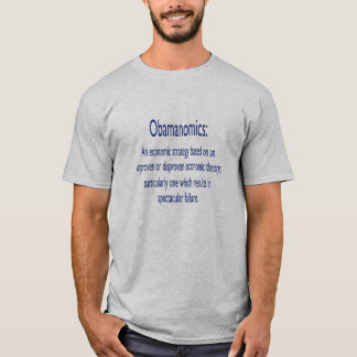 Obamanomics Dictionary Definition T-Shirt
