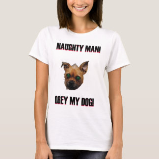 Obey my Dog T-Shirt