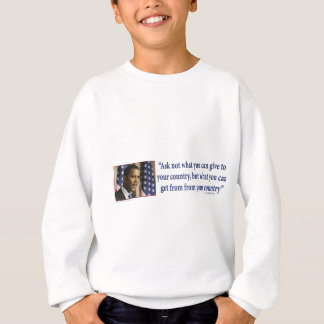Obmana Ask what you can get from your country Sweatshirt