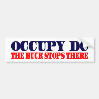 Occupy DC - The Buck Stops There Bumper Sticker