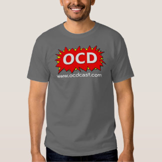 OCD Podcast Tshirt! Tee Shirt