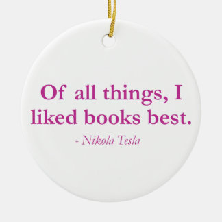 Of All Things, I Liked Books Best Christmas Ornament
