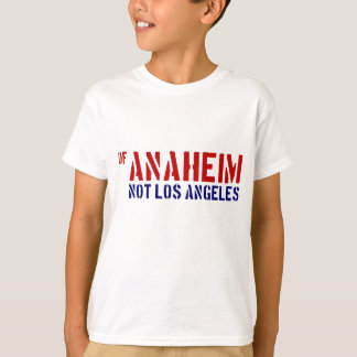 Of Anaheim (Not Los Angeles) - Show Your OC Pride T-Shirt