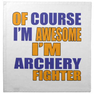 Of Course I Am Archery Fighter Napkin